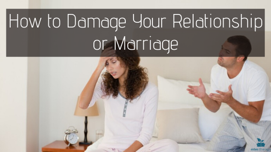 Ruin Your Marriage relationship damage breakup break up