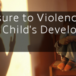 Exposure to Violence and a Child's Developing Brain