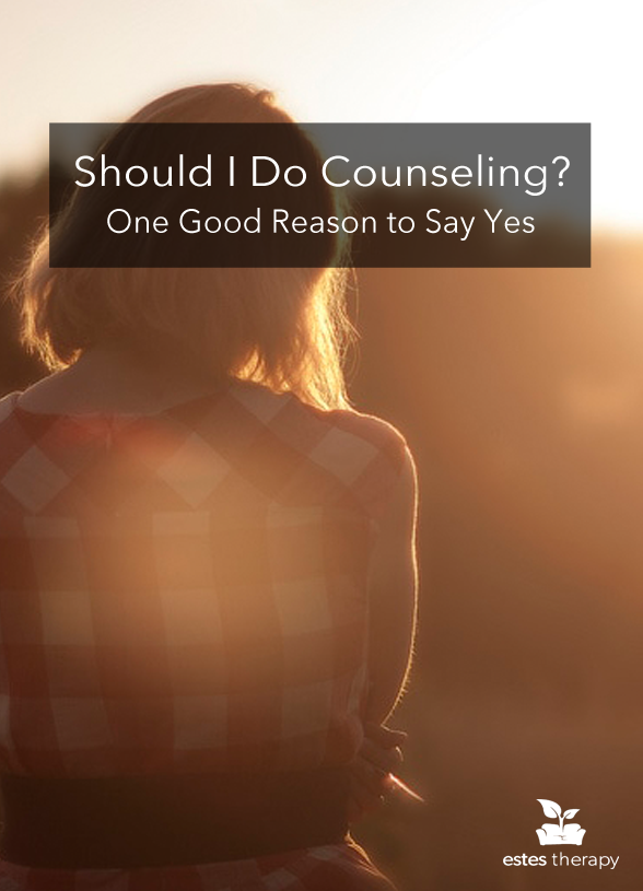 """Should I Do Counseling? One Good Reason to Say Yes via @EstesTherapy 