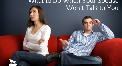 what to do when your spouse won't talk to you
