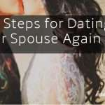 Six Steps for Dating Your Spouse Again