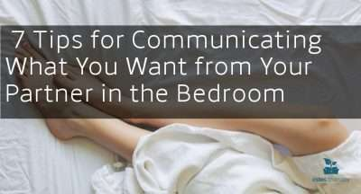7 Tips for Communicating What You Want from Your Partner in the Bedroom Estes Therapy Sex Talk Jackie MFT