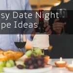 7 Easy Date Night Recipe Ideas