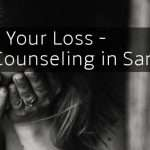 Facing Your Loss - Grief Counseling in San Diego