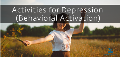 Activities for Depression (Behavioral Activation)
