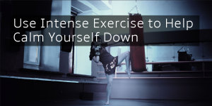 calm down with exercise boxing punching sprinting