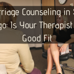 Marriage Counseling in San Diego: Is Your Therapist is a Good Fit