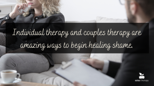 healing shame exercises fear of shame in therapy where is shame in a person pride therapy growth